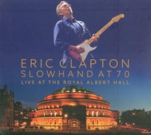 Eric Clapton - Slowhand At 70: Live At The Royal Albert Hall (2015)