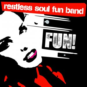 Restless Soul Band - Fun! (2016)