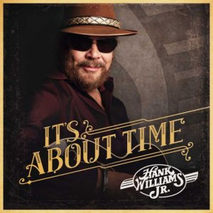 Hank Williams, Jr. - It's About Time (2016)