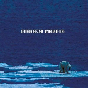 Jefferson Grizzard - Daydream of Hope (2016)