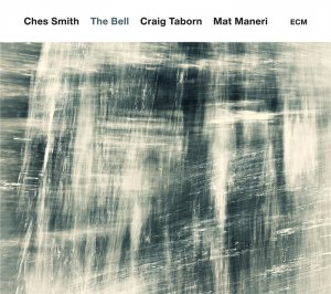 Ches Smith - The Bell (2016)