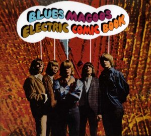 Blues Magoos - Electric Comic Book (1967) [Reissue] (2004)