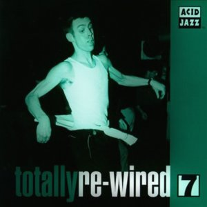 VA - Totally Re-Wired 7 (1996)