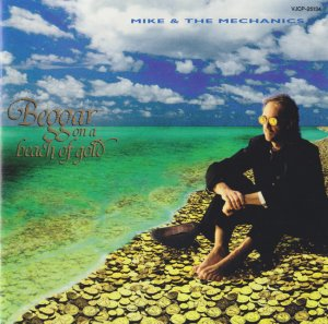Mike & The Mechanics - Beggar On A Beach Of Gold (Japan 1st Press) (1995)