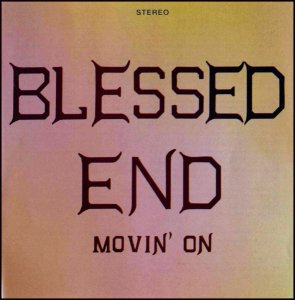 Blessed End - Movin' On (1971) [Remastered] (1998)