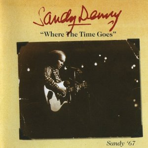 Sandy Denny - Where The Time Goes (1967) [2005]