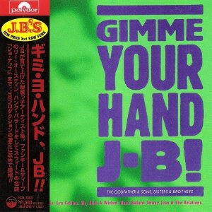 VA - Gimme Your Hand, J-B!: The Godfather & Sons, Sisters & Brothers [Japan] (1989)