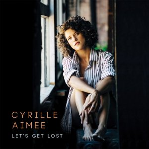 Cyrille Aimee - Let's Get Lost (2016)
