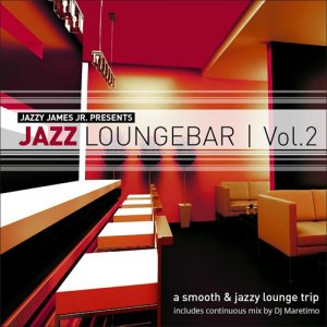 VA - Jazz Loungebar Vol 2: A Smooth & Jazzy Lounge Trip Presented By Jazzy James Jr (2014)
