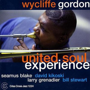 Wycliffe Gordon Quintet - United Soul Experience (2001)