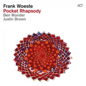 Frank Woeste feat. Ben Monder & Justin Brown - Pocket Rhapsody (2016)