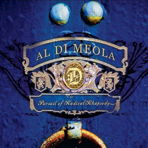 Al Di Meola - Pursuit of Radical Rhapsody (2011)