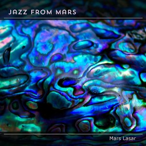 Mars Lasar - Jazz from Mars (2016)