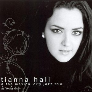 Tianna Hall & The Mexico City Jazz Trio - Lost In The Stars (2006)