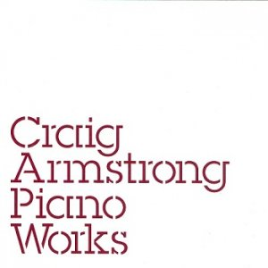 Craig Armstrong - Piano Works (2004)