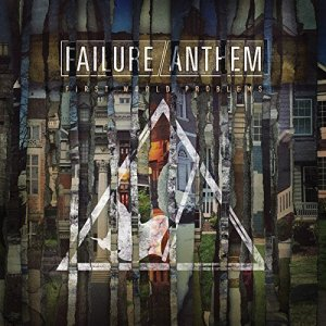 Failure Anthem - First World Problems (2016)