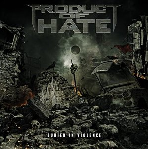 Product Of Hate - Buried In Violence (2016)