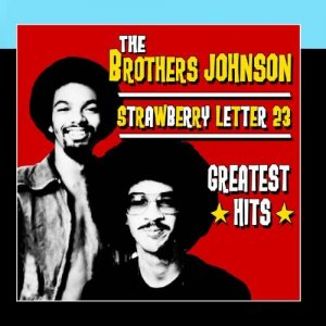 The Brothers Johnson - Strawberry Letter 23 - Greatest Hits (2011)