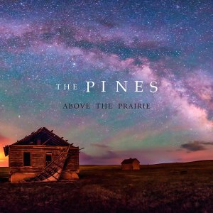The Pines - Above the Prairie (2016)