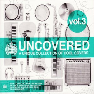 VA - Uncovered Vol. 3: A Unique Collection Of Cool Covers (2011)