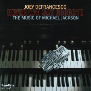 Joey DeFrancesco - Never Can Say Goodbye (The Music of Michael Jackson) (2010)