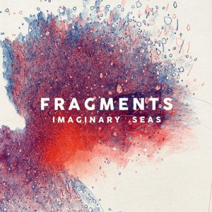 Fragments - Imaginary Seas (2016)