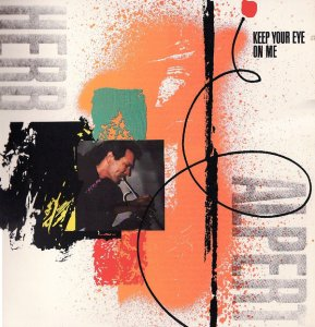 Herb Alpert - Keep Your Eye On Me (1987)