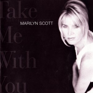 Marilyn Scott - Take Me With You (1996)