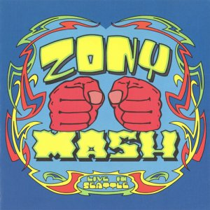Zony Mash - Live In Seattle (2002)