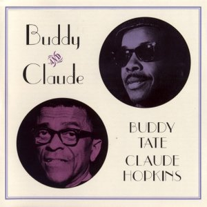 Buddy Tate & Claude Hopkins - Buddy And Claude (1999)