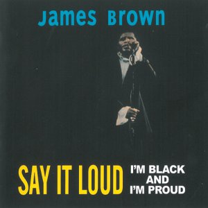 James Brown - Say It Loud I'm Black And I'm Proud (1969)