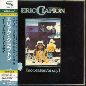 Eric Clapton - No Reason To Cry [Japan SHM-CD] (2008)