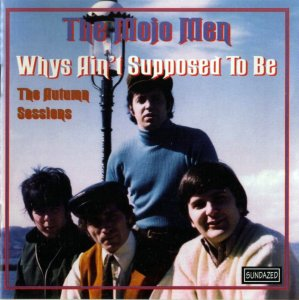 The Mojo Men - Whys Ain't Supposed To Be (1965-66) (1995)
