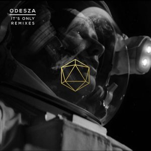 Odesza - It's Only Remixes (2016)