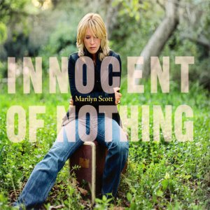 Marilyn Scott - Innocent Of Nothing (2006)