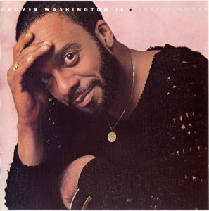 Grover Washington Jr - Inside Moves (1984) [1988]