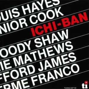 Louis Hayes, Junior Cook, Woody Shaw, Ronnie Mathews, Stafford James, Guilherme Franco - Ichi-Ban (1976)