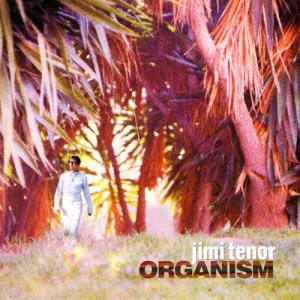 Jimi Tenor - Organism (1999) [Japanese Edition]