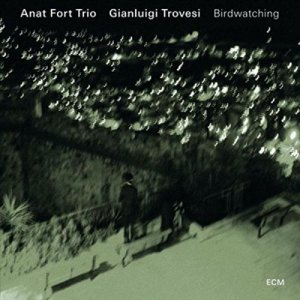 Anat Fort Trio & Gianluigi Trovesi - Birdwatching (2016)