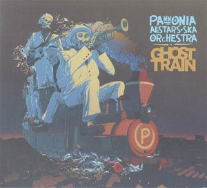 Pannonia Allstars Ska Orchestra - Ghost Train (2016)