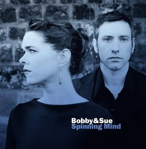Bobby & Sue - Spinning Mind (2016)