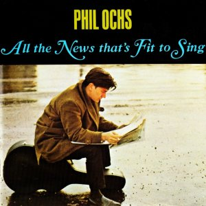 Phil Ochs - All the News That's Fit to Sing (1964) (1988)