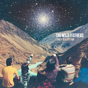 The Wild Feathers - Lonely Is a Lifetime (2016)