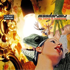 Moodorama - My Name Is Madness (2006)
