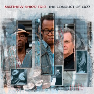 Matthew Shipp Trio - The Conduct of Jazz (2015)