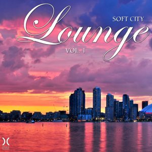 VA - Soft City Lounge Vol. 1 (2016)