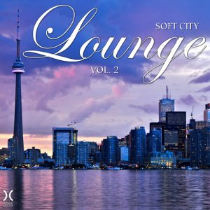VA - Soft City Lounge Vol. 2 (2016)