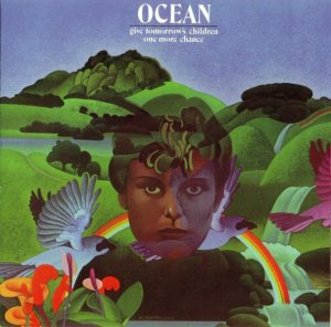Ocean - Give Tomorrow's Children One More Chance (1972) (2001)