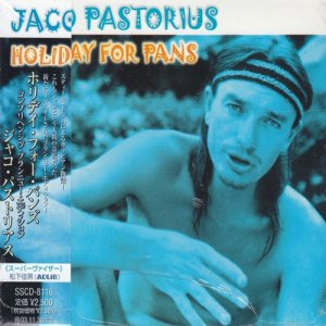 Jaco Pastorius - Holiday For Pans (Comprehensive Edition) (2001)