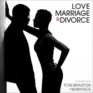 Toni Braxton & Babyface - Love, Marriage & Divorce (2014)